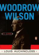 Woodrow Wilson: A Life