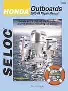 Honda Outboards 2002-08 Repair Manual: 2.0-225 HP, 1-4 Cylinder & V6 Models