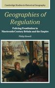 Geographies of Regulation: Policing Prostitution in Nineteenth-Century Britain and the Empire