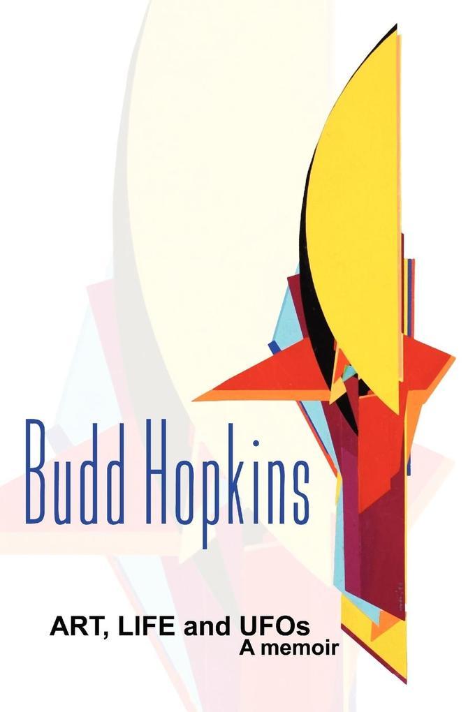 ART, LIFE and UFOs als Buch von Budd Hopkins