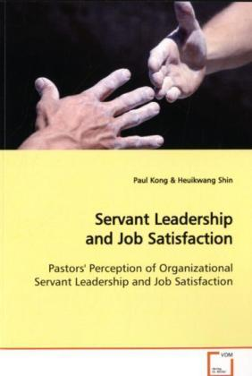 Servant Leadership and Job Satisfaction als Buc...