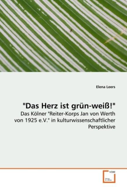 Das Herz ist grün-weiß! als Buch von Elena Leers