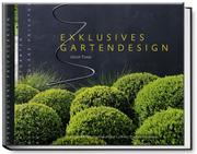 Exklusives Gartendesign - Spektakuläre Privatgärten