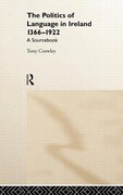 The Politics of Language in Ireland 1366-1922: A Sourcebook