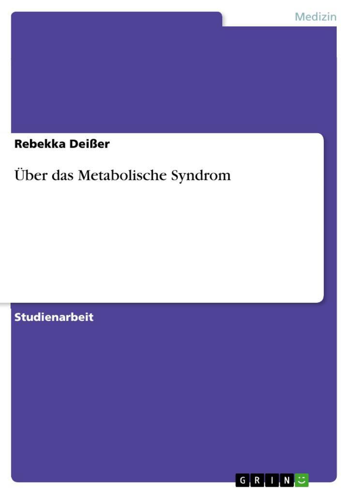 Über das Metabolische Syndrom als Buch von Rebe...