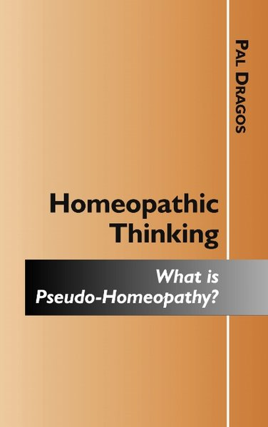 Homeopathic Thinking - What is Pseudo-Homeopath...