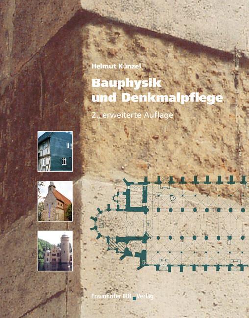 Bauphysik und Denkmalpflege als Buch von Helmut...