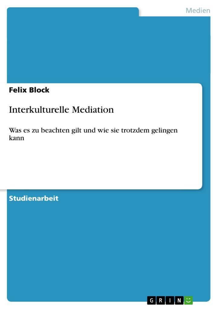 Interkulturelle Mediation als Buch von Felix Block