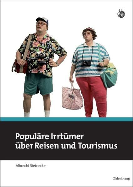 Populäre Irrtümer über Reisen und Tourismus als...