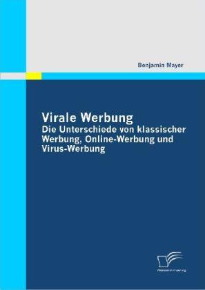 Virale Werbung: Die Unterschiede von klassische...