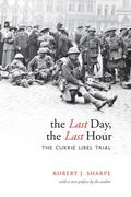 The Last Day, the Last Hour: The Currie Libel Trial