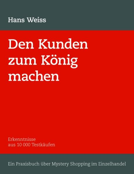 Den Kunden zum König machen als Buch von H. Weiss