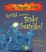 Avoid Meeting A Body Snatcher!