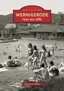 Wernigerode 1949 bis 1989