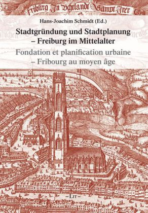 Stadtgründung und Stadtplanung - Freiburg/Fribo...