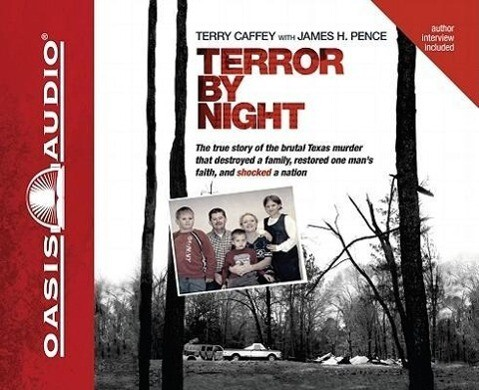 Terror by Night: The True Story of the Brutal Texas Murder That Destroyed a Family, Restored One Man's Faith, and Shocked a Nation als Hörbuch CD