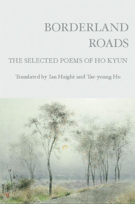 Borderland Roads: The Selected Poems of Ho Kyun als Taschenbuch