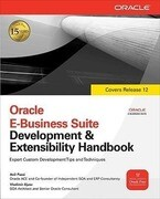 Oracle E-Business Suite Development and Extensibility Handbook