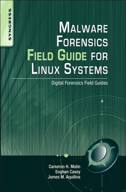 Malware Forensics Field Guide for Linux Systems...