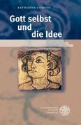 Gott selbst und die Idee