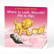 Where Is Love, Biscuit?: A Touch & Feel Book