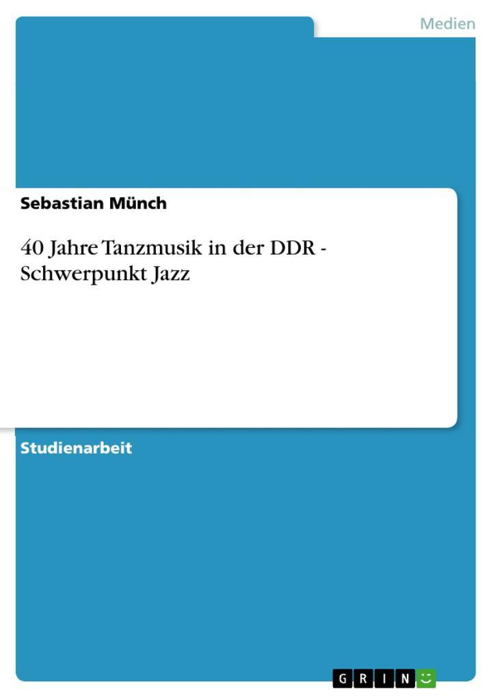 40 Jahre Tanzmusik in der DDR - Schwerpunkt Jaz...