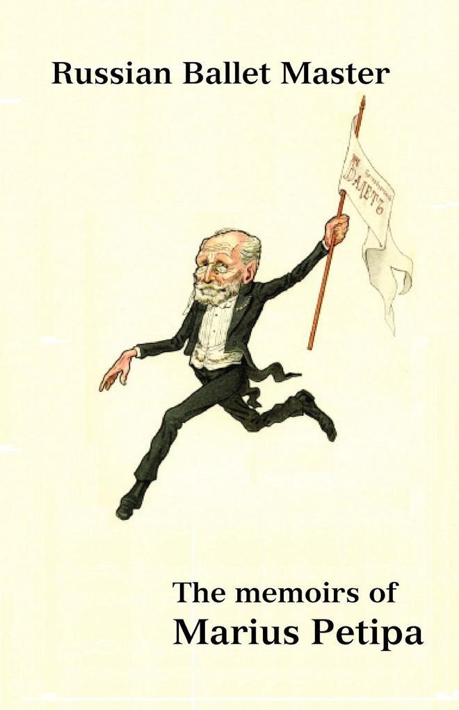 Russian Ballet Master als Buch von Marius Petipa