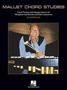 Mallet Chord Studies: Chord Voicings and Arpeggio Patterns for Vibraphone and Marimba and Other Instruments