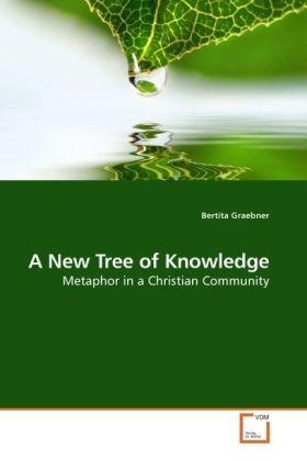 A New Tree of Knowledge als Buch von Bertita Gr...