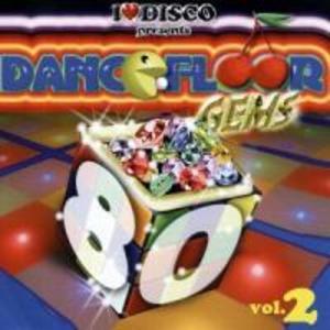 I Love Disco-Dancefloor Gems 80s Vol.2