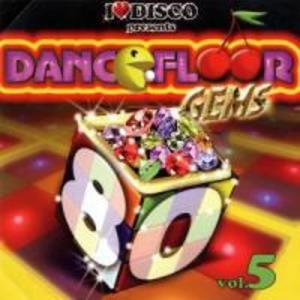 I Love Disco-Dancefloor Gems 80s Vol.5