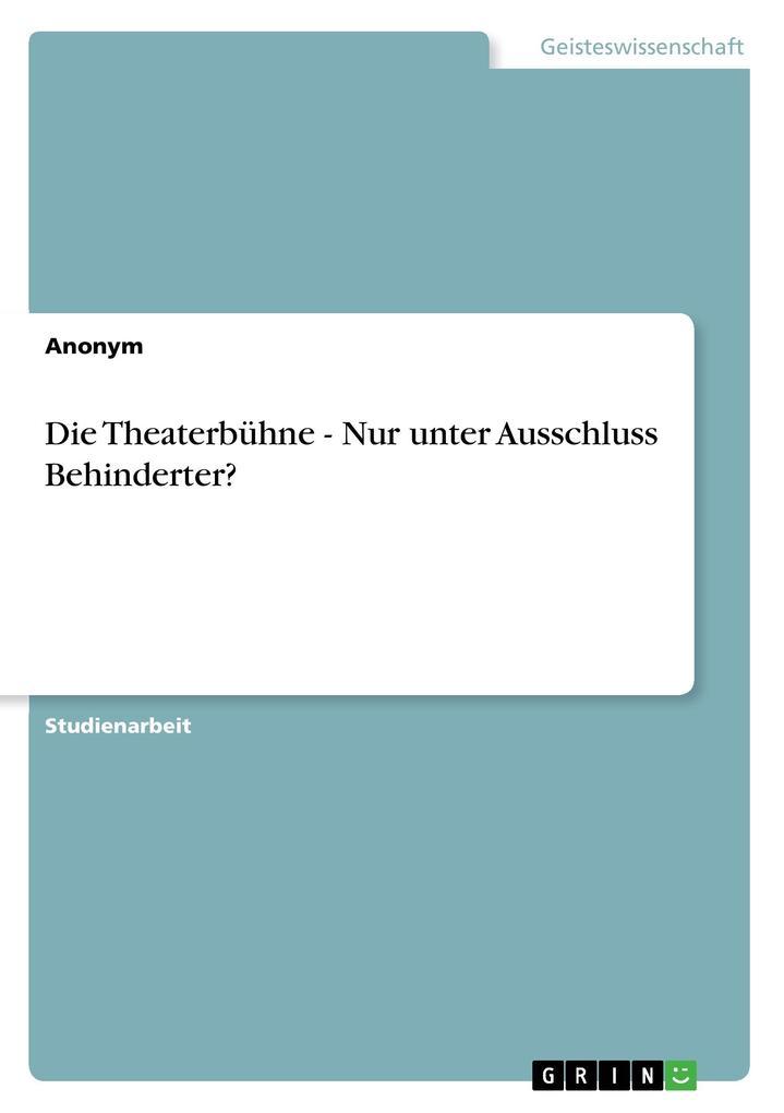 Die Theaterbühne - Nur unter Ausschluss Behinde...