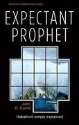 The Expectant Prophet: Habakkuk Simply Explained