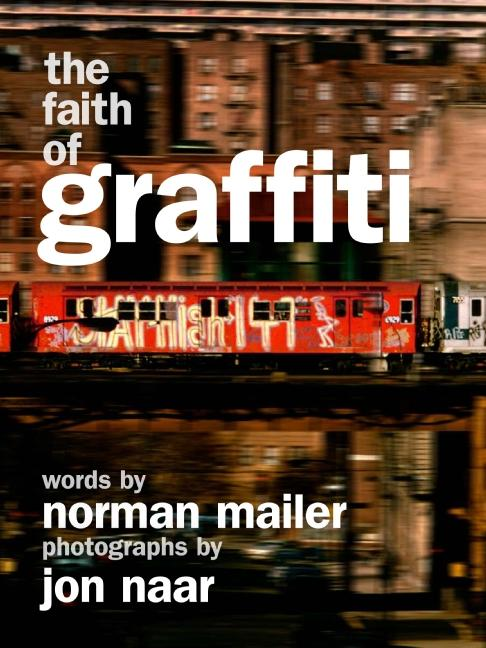 The Faith of Graffiti als Buch von Norman Maile...