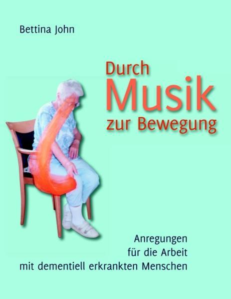 Durch Musik zur Bewegung als Buch von Bettina John
