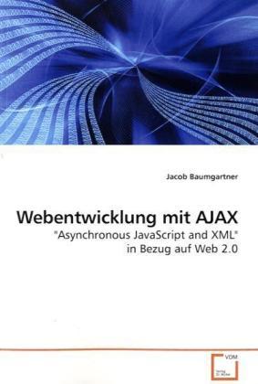 Webentwicklung mit AJAX als Buch von Jacob Baum...