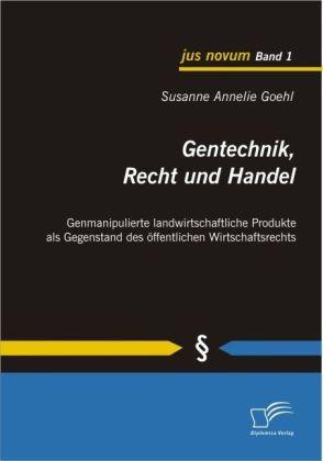 Gentechnik, Recht und Handel als Buch von Susan...