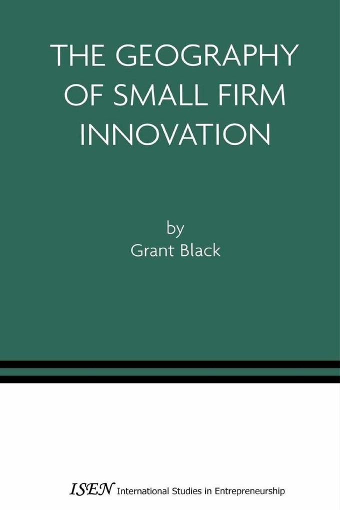 The Geography of Small Firm Innovation als eBoo...