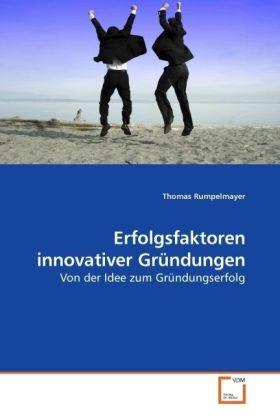 Erfolgsfaktoren innovativer Gründungen als Buch...