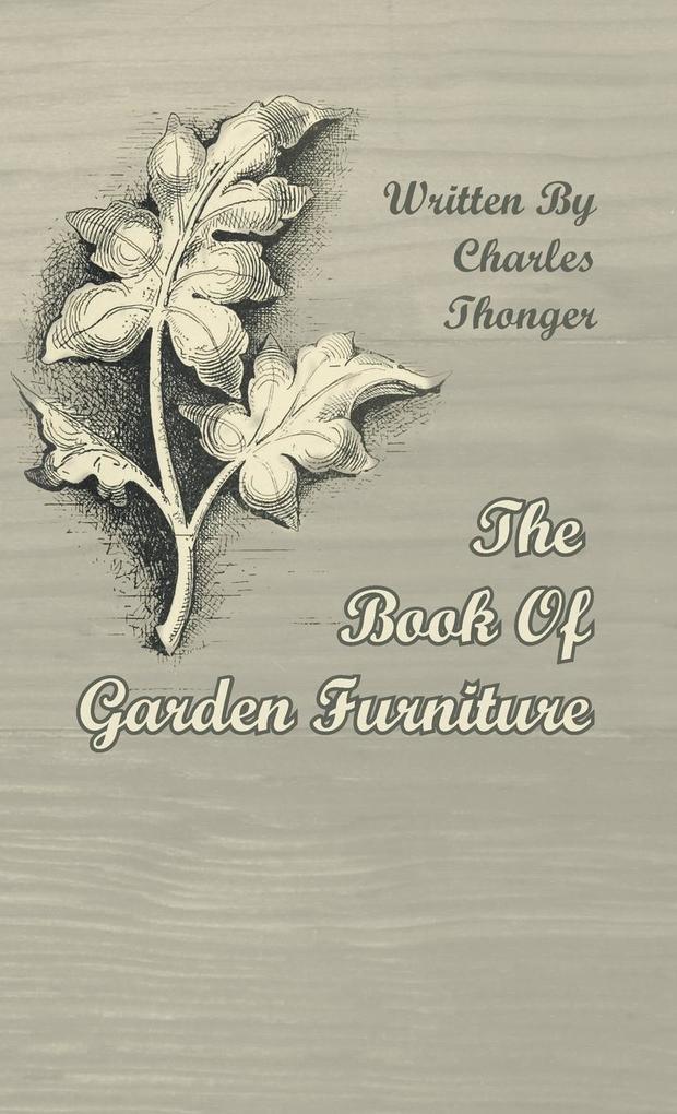 The Book of Garden Furniture als Buch von Charl...