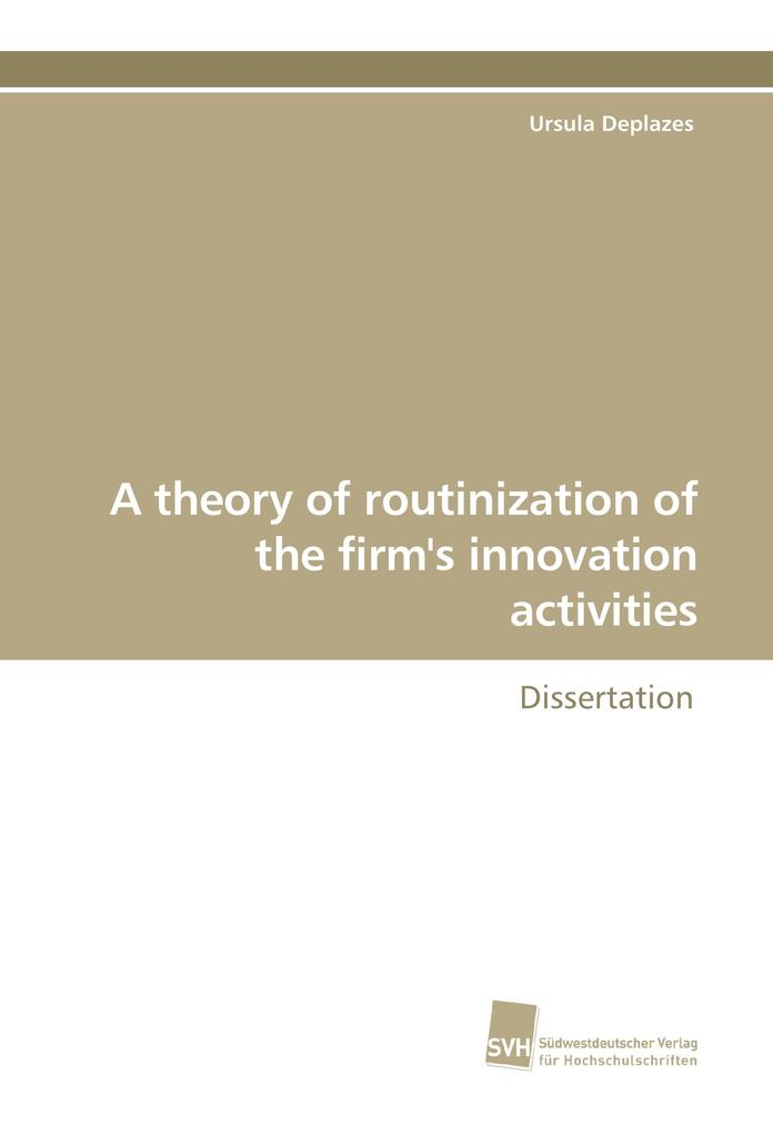 A theory of routinization of the firm´s innovat...
