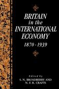 Britain in the International Economy, 1870 1939