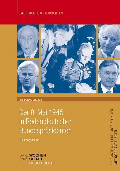Der 8. Mai 1945 in Reden der Bundespräsidenten