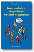 Ressourcenorientierte Gruppentherapie mit Kindern und Jugendlichen