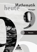 Mathematik heute 9. Lösungen. 7.-10. Schuljahr an Gymnasien und Gesamtschulen in Hessen und Hamburg