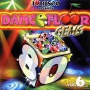 I Love Disco-Dancefloor Gems 80s Vol.6