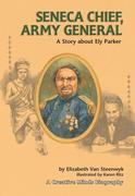Seneca Chief, Army General: A Story about Ely Parker