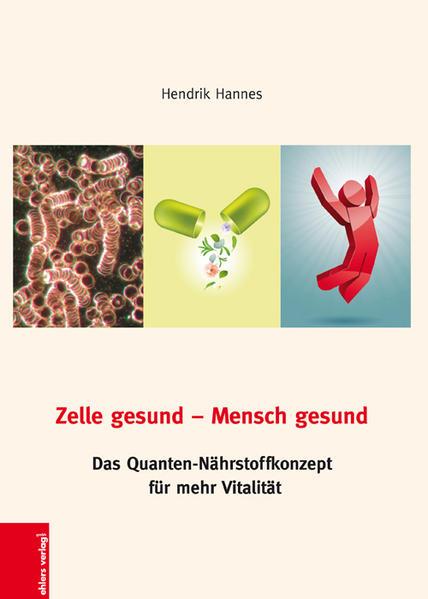 Zelle gesund-Mensch gesund als Buch von Hendrik...