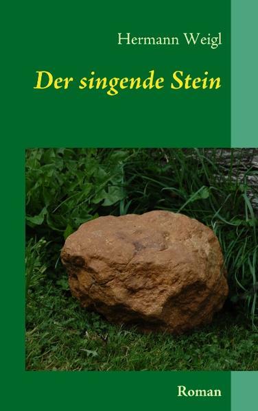 Der singende Stein als Buch von Hermann Weigl