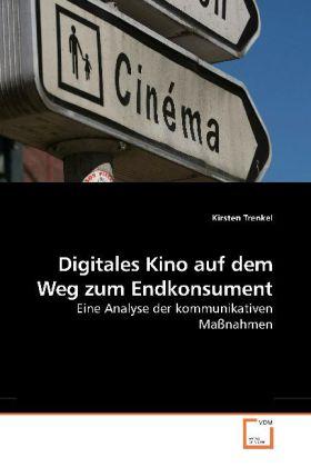 Digitales Kino auf dem Weg zum Endkonsument als...